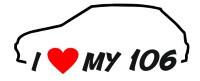 Autocolante - I Love my 106 (mk2)