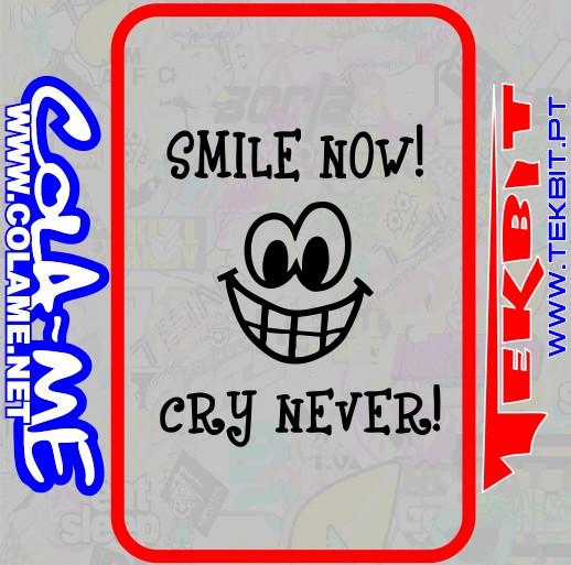 Autocolante - Smile Now Cry Never