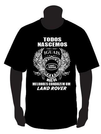 Imagens T-shirt com Todos Nascemos Iguais (Land Rover)