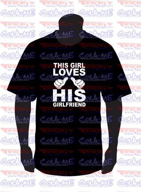 Imagens T-shirt - This Girl Loves His GirlFriend