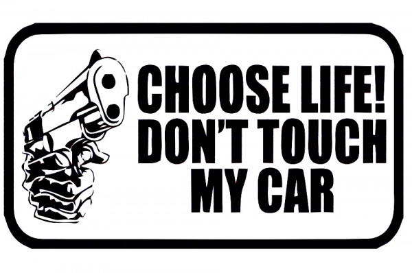 Imagens Autocolante - Choose life! Don't Touch My car.