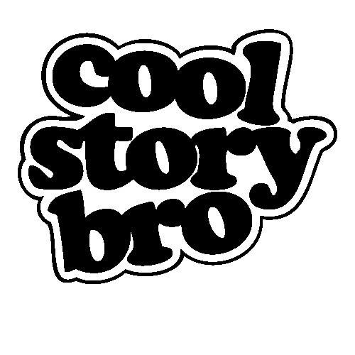 Autocolante - Cool Story Bro