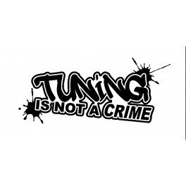 Autocolante - Tuning Is Not A Crime