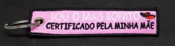 """Fita Porta Chaves com """"Sou o mais Bonito Certificado pela Minha Mãe"""""""