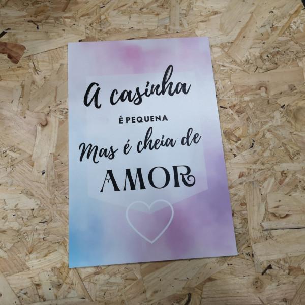 Placa Decorativa em PVC - A casinha é pequena mas é cheia de amor