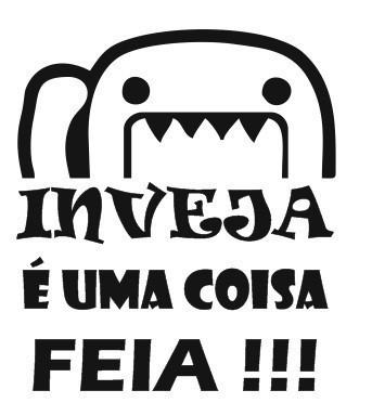 Autocolante - INVEJA É UMA COISA FEIA - DOMO