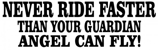 Imagens Autocolante - Never ride faster than your guardian angel can fly