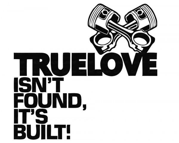 Imagens Autocolante - Truelove isnt found, its built