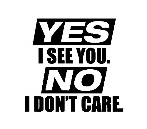 Imagens Autocolante - Yes I See You No I Don´t Care