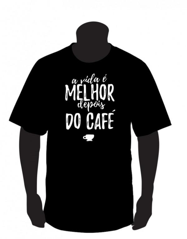 Imagens T-shirt - A vida é melhor depois do café.