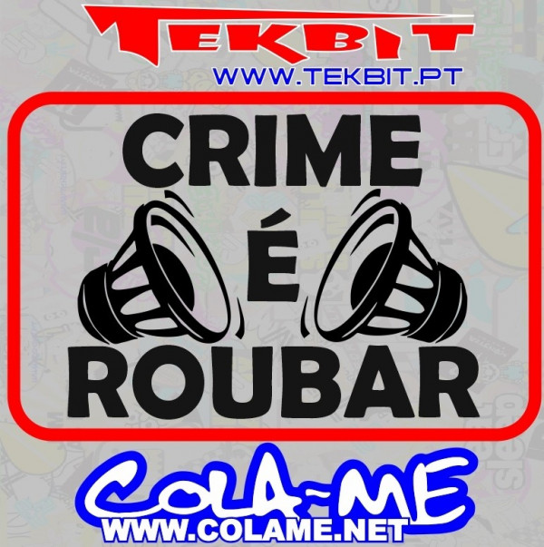 Autocolante - Crime é roubar