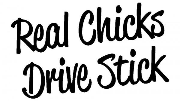 Imagens Autocolante - Real chicks drive sticks