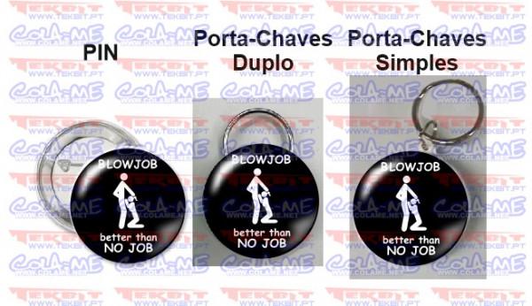 Pin / Porta Chaves - BlowJob Better Than No Job