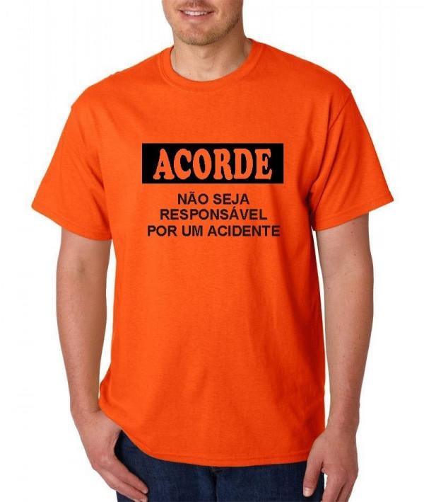 Imagens T-shirt - Acorde, Não Seja Responsável por um Acidente