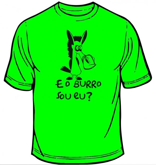 Imagens T-shirt  - E o burro sou eu?
