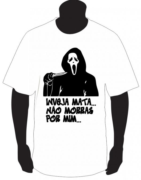 Imagens T-shirt  - Inveja mata, não morras por mim...