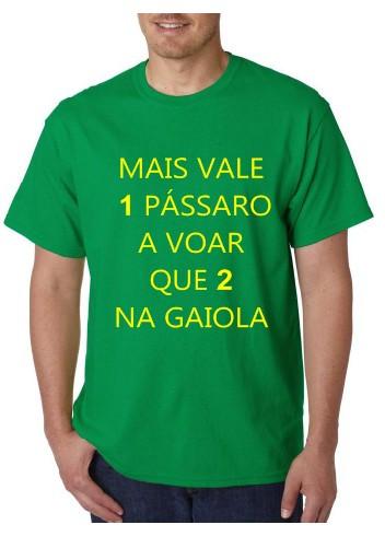 Imagens T-shirt  - Mais Vale 1 Pássaro a voar que 2 Na Gaiola