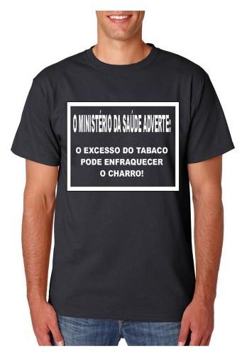 Imagens T-shirt  - O Ministério Da Saúde Adverte O Excesso Do Tabaco Pode Enfraquecer o Charro!