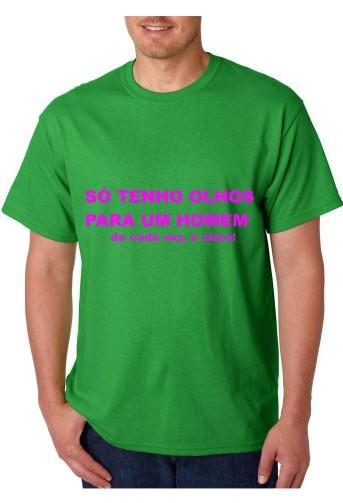 Imagens T-shirt  - So tenho Olhos para um Homem, de cada vez claro