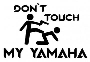 Autocolante - Dont touch my Yamaha