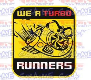 Autocolante Impresso - We R Turbo Runners.