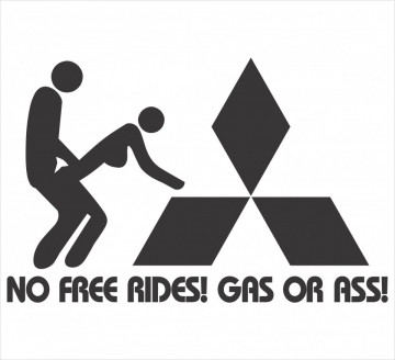Autocolante - No free rides, gas or ass - mitsubishi