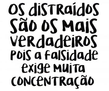 Autocolante -Os distraidos são os mais verdadeiros pois a falsidade exige muita concentração