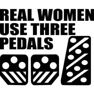 Autocolante - Real women use three pedals