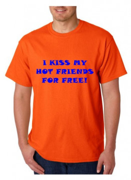 T-shirt  - I Kiss Hot Friends For Free