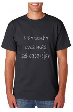 T-shirt  - Não Ponho Ovos Mas Sei Cacarejar