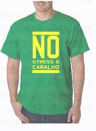 T-shirt  - NO STRESS O CARALHO