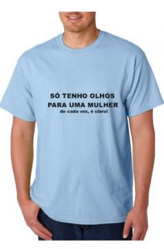 T-shirt  - So tenho Olhos para uma Mulher, de cada vez claro
