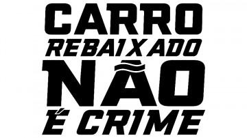 Autocolante - Carro rebaixado não é crime