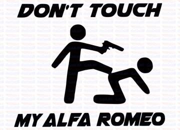 Autocolante - Don´t Touch My Alfa Romeo