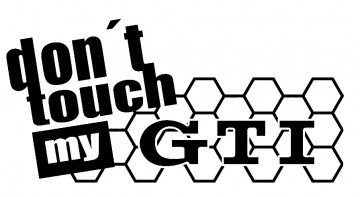 Autocolante - Dont touch my GTI