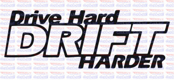 Autocolante - Drive Hard Drift Harder