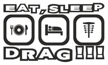 Autocolante - Eat Sleep Drag