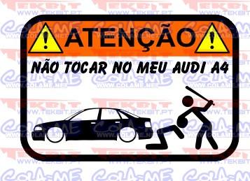 Autocolante Impresso - Não tocar no meu Audi A4 B5