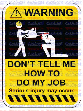 Autocolante Impresso - Warning - Dont tell me how to do my job