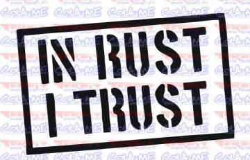 Autocolante - In Rust I Trust.