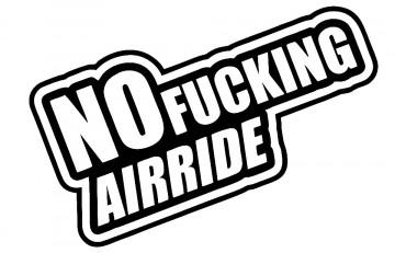 Autocolante - No fucking airride