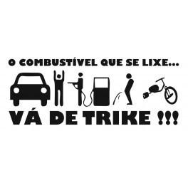 Autocolante - O combustível que se lixe... Vá de TRIKE !!!