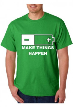 T-shirt  - Make Things Happen