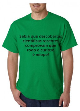 T-shirt  - Sabia que descobertas cientificas recentes comprovam que todo o curioso é miope