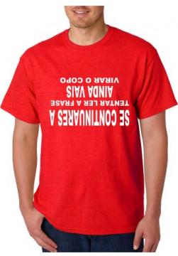 T-shirt  - Se Continuares a tentar ler a frase ainda vais virar o copo