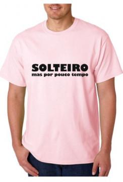 T-shirt  - Solteiro mas por pouco Tempo