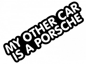 Autocolante com My other car is a porsche