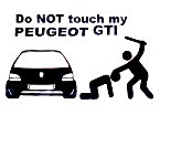 Autocolante - Do Not Touch my Peugeot GTI