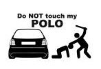 Autocolante - Do not touch my polo (6N)