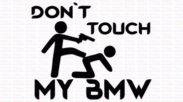 Autocolante - Don´t Touch My BMW